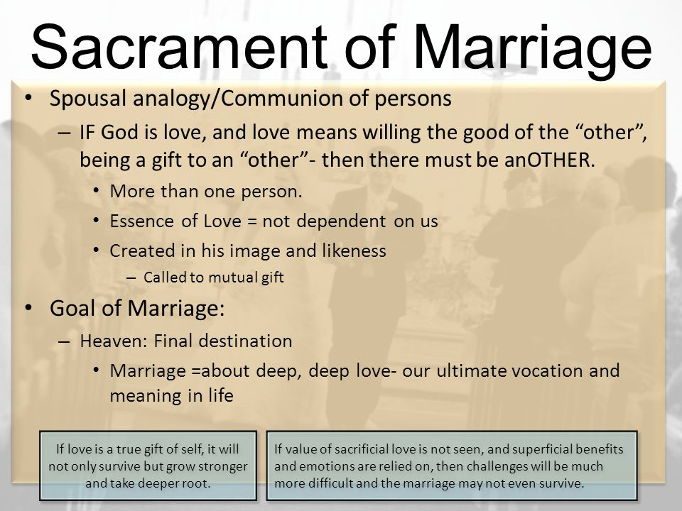 Spousal analogy/Communion of persons – IF God is love, and love means willing the good of the other , being a gift to an other - then there must be anOTHER.