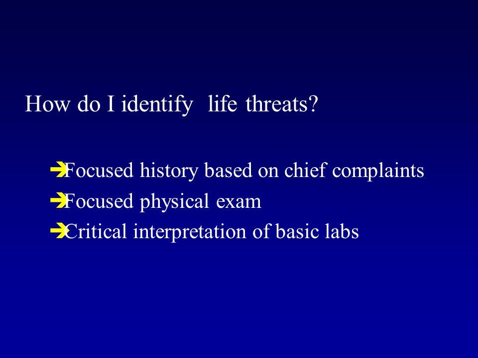 How do I identify life threats.