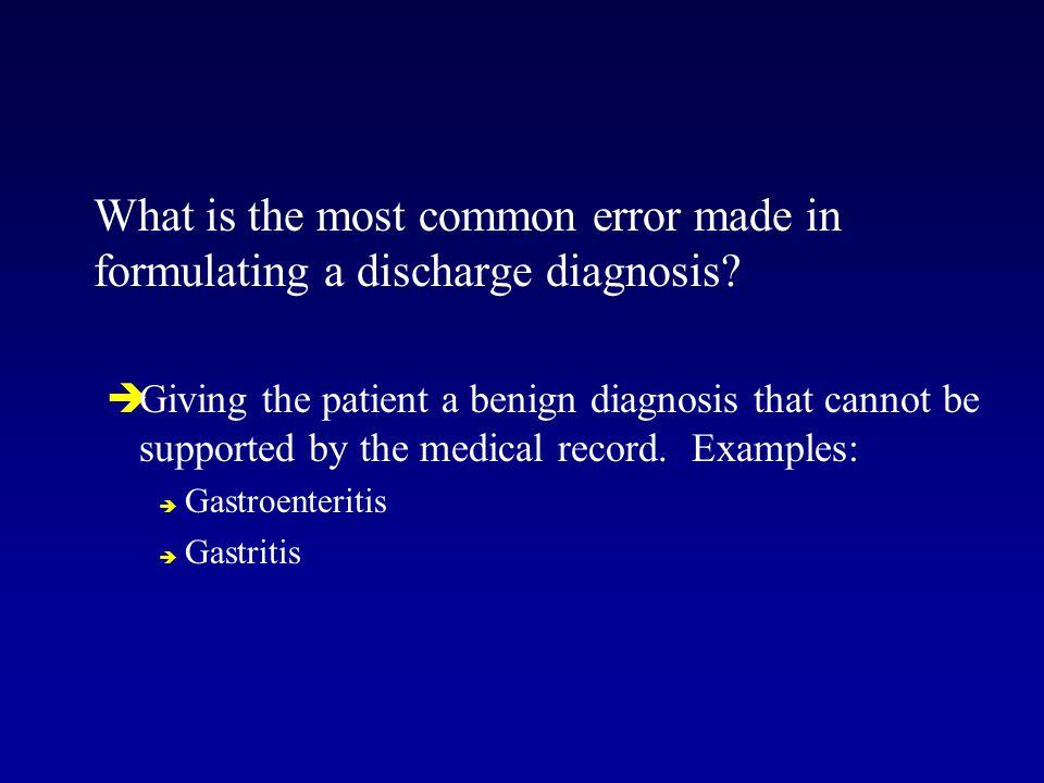What is the most common error made in formulating a discharge diagnosis.