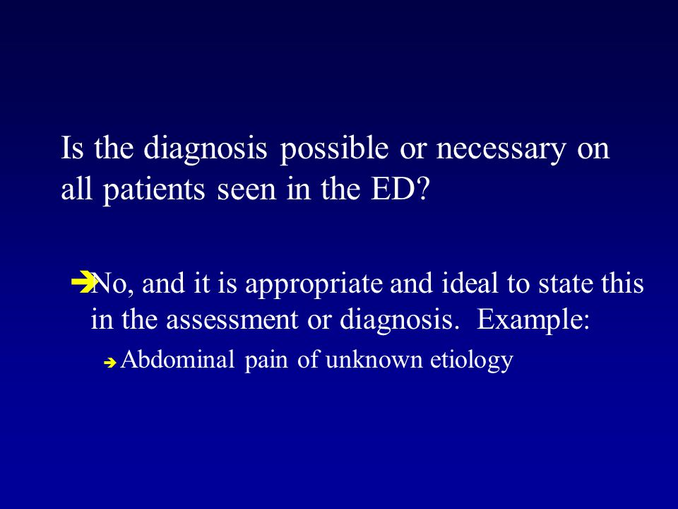 Is the diagnosis possible or necessary on all patients seen in the ED.
