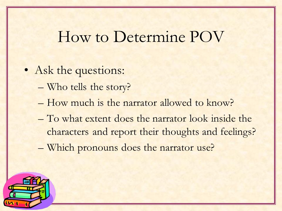 Why Notice Point of View? In literary fiction, the question of who tells the story, and therefore, how it gets told has assumed special importance. It