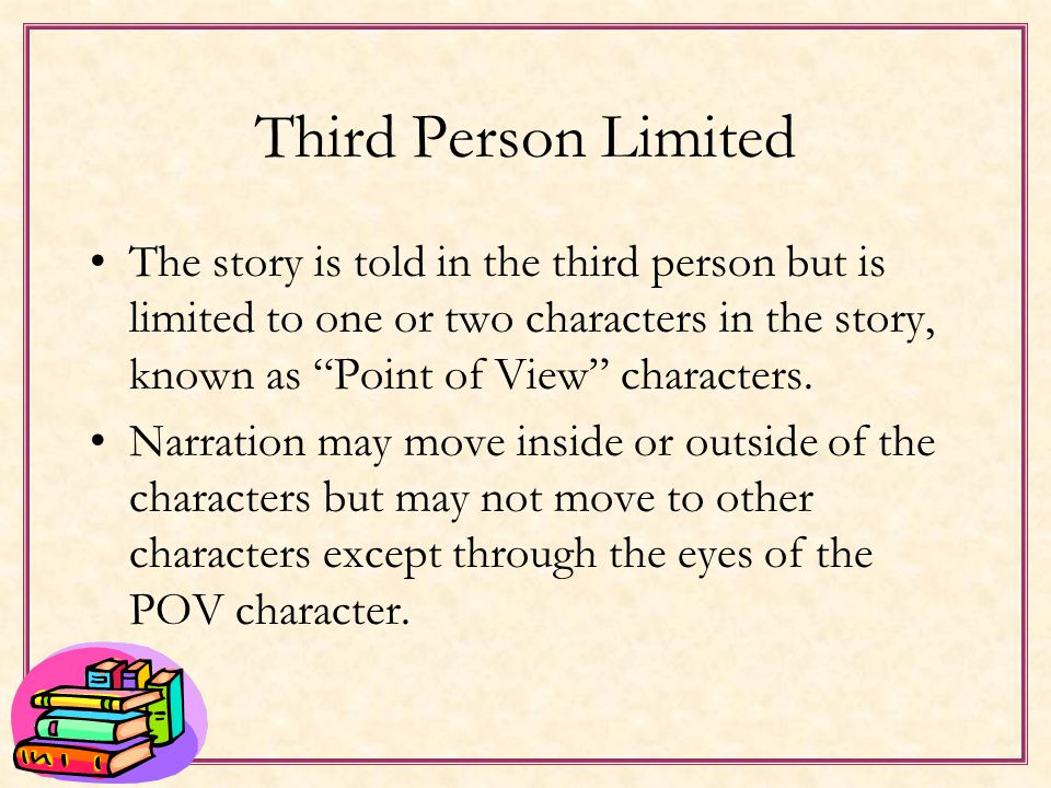 Third Person Omniscient Pros Very flexible narration and provides the widest scope for telling a story. Cons It is the most subject to abuse. –Constan