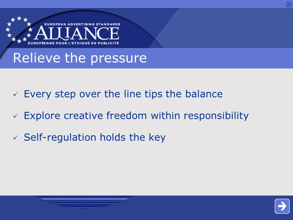Relieve the pressure Every step over the line tips the balance Explore creative freedom within responsibility Self-regulation holds the key