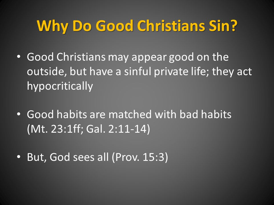 Why Do Good Christians Sin.