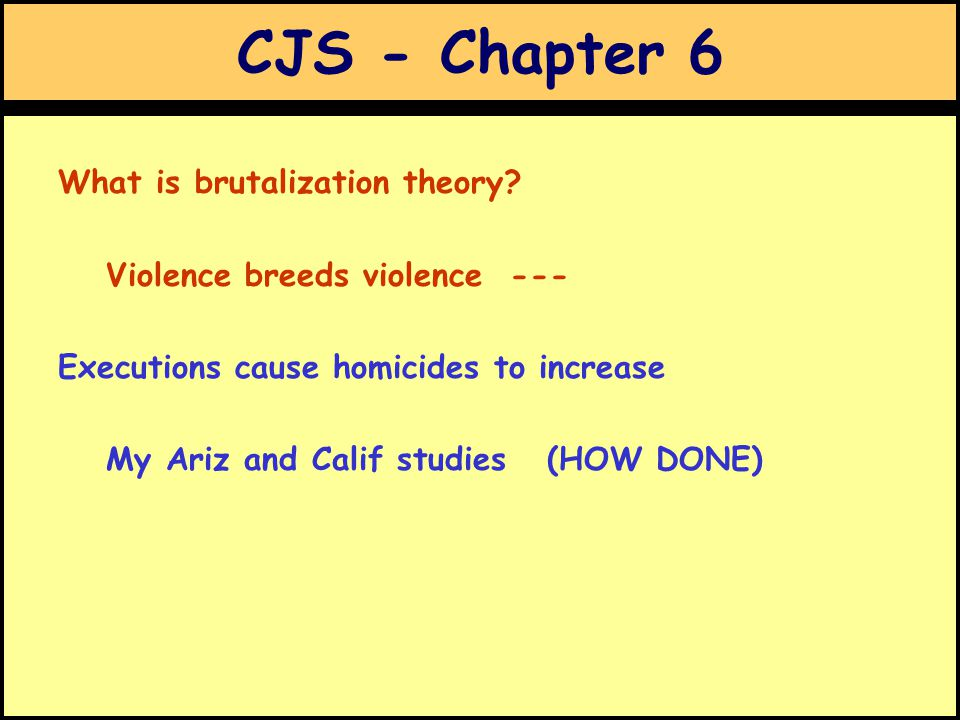 CJS - Chapter 6 What is brutalization theory.