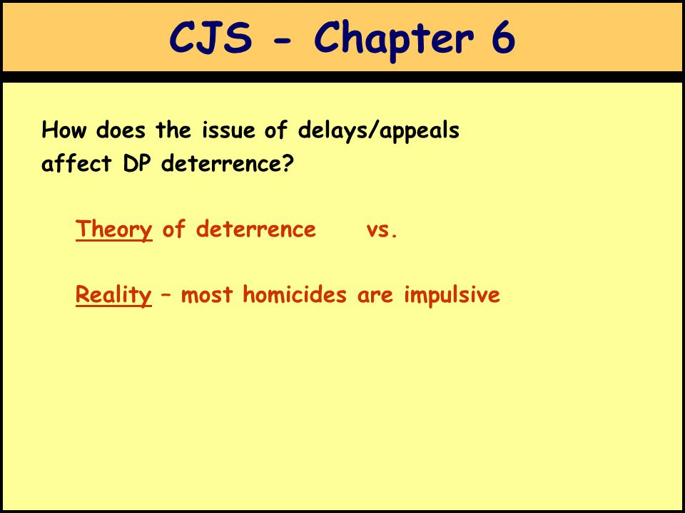 CJS - Chapter 6 How does the issue of delays/appeals affect DP deterrence.