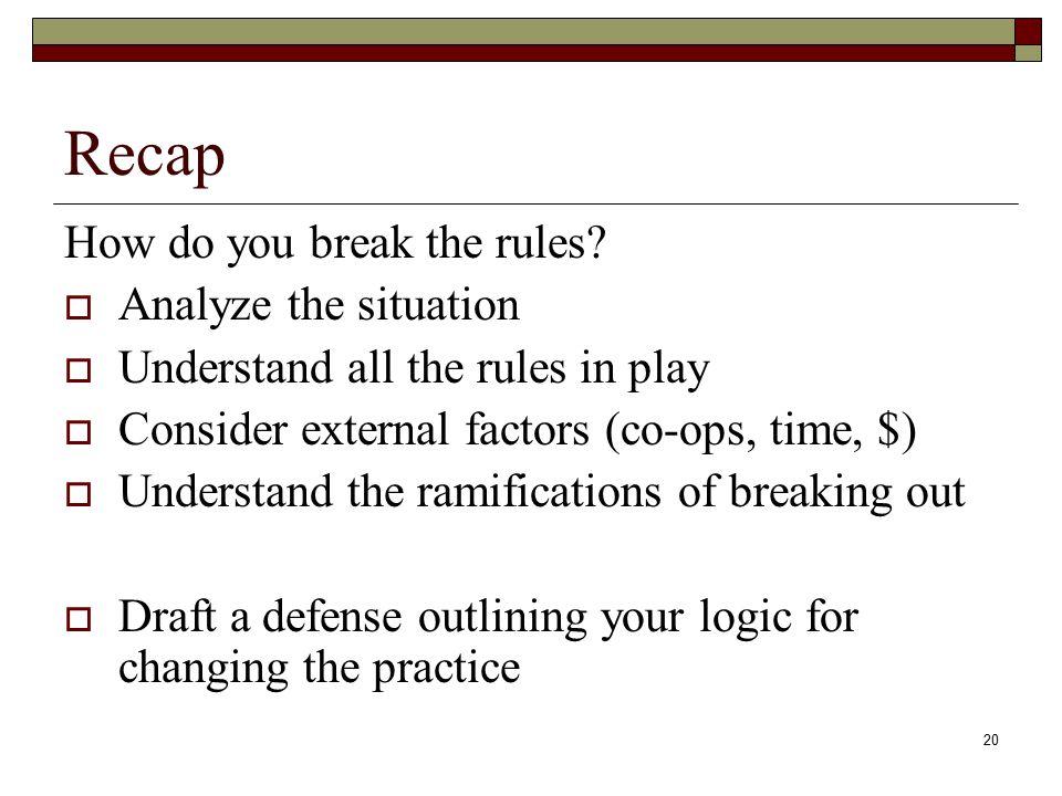 20 Recap How do you break the rules.