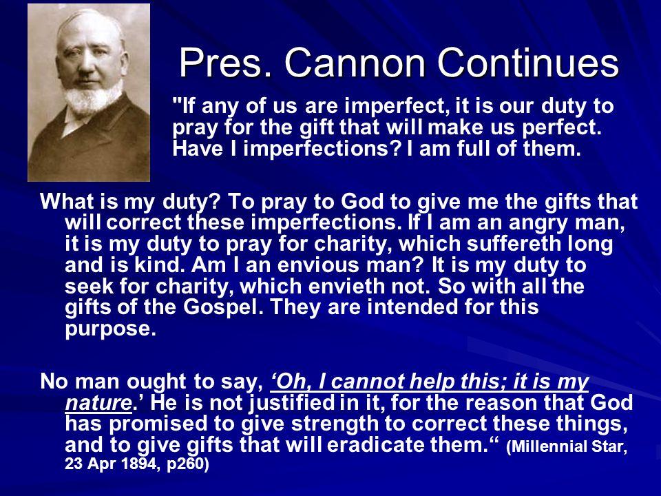 Pres. Cannon Continues