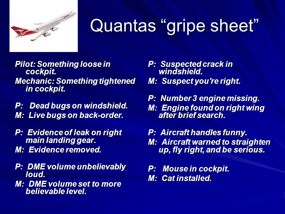 """Quantas """"gripe sheet"""" Pilot: Something loose in cockpit. Mechanic: Something tightened in cockpit. P: Dead bugs on windshield. M: Live bugs on back-or"""
