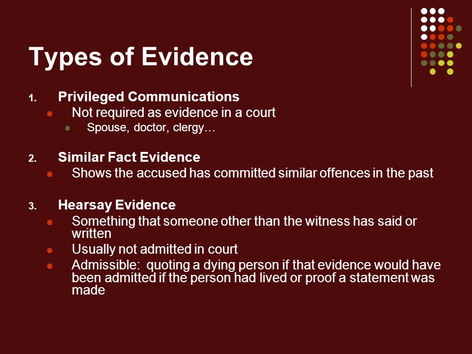 Types of Evidence 1.