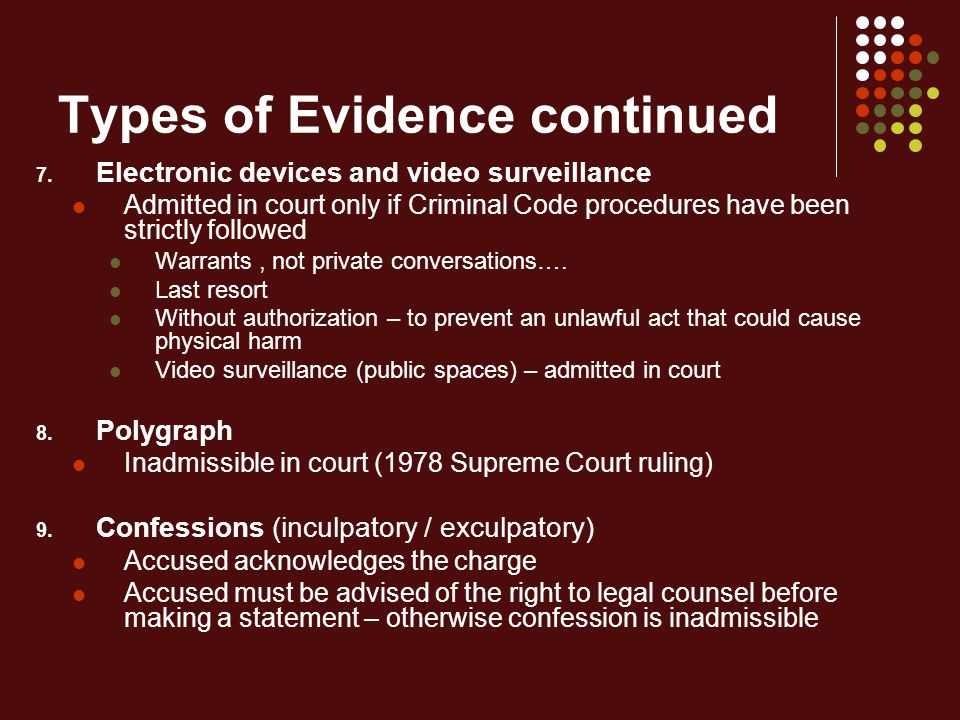 Types of Evidence continued 7.