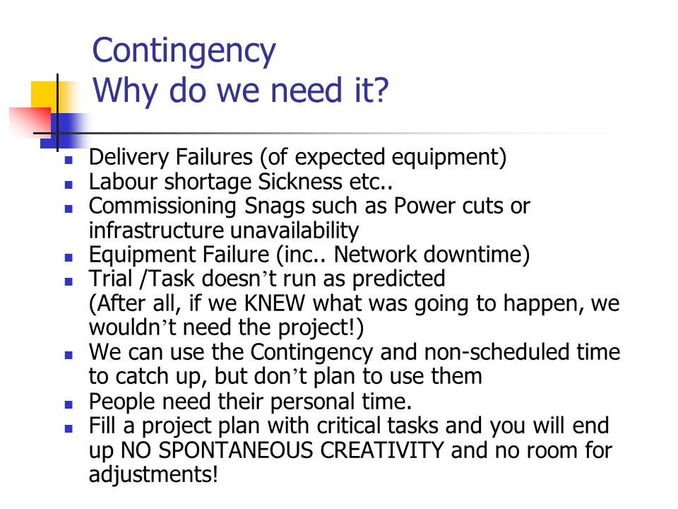 Contingency Why do we need it.