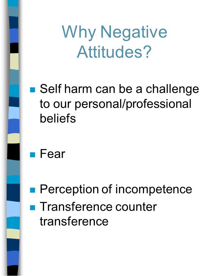 Why Negative Attitudes.