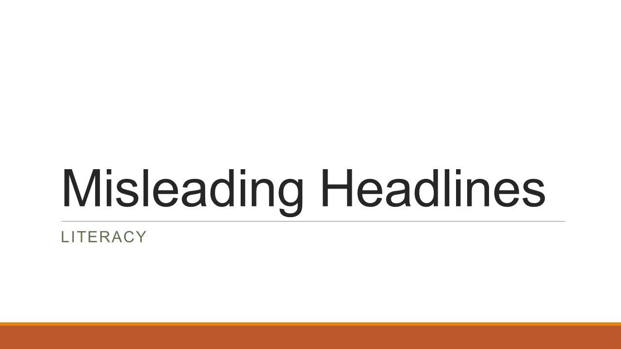 Misleading Headlines LITERACY