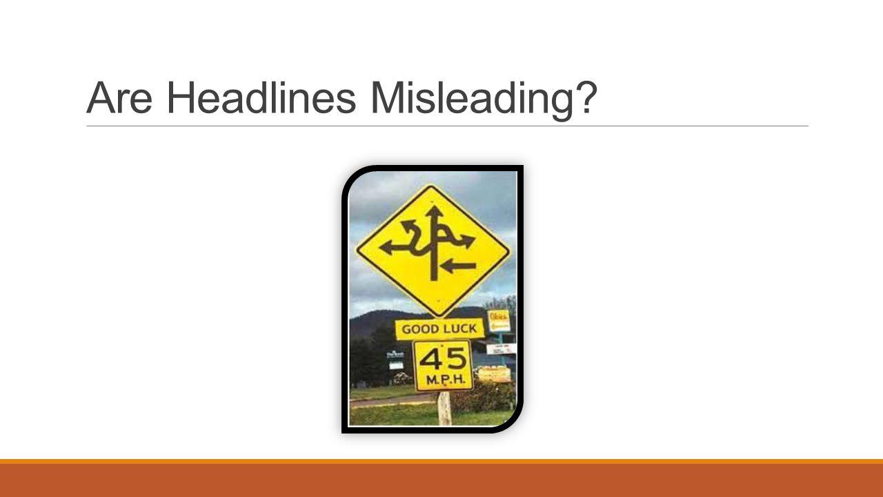Are Headlines Misleading?