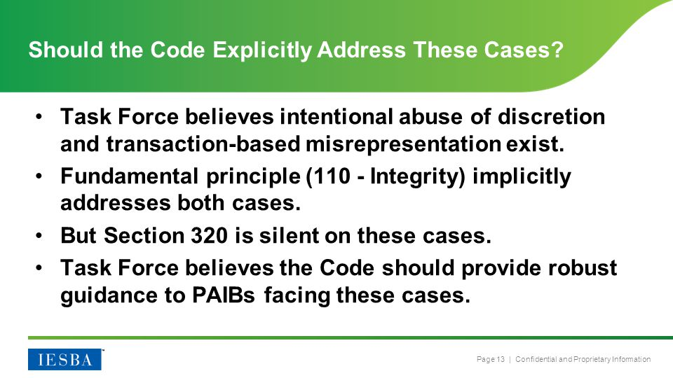 Page 13 | Confidential and Proprietary Information Task Force believes intentional abuse of discretion and transaction-based misrepresentation exist.
