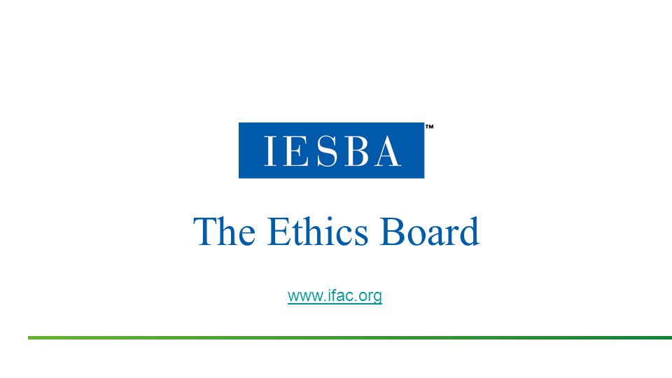 www.ifac.org The Ethics Board