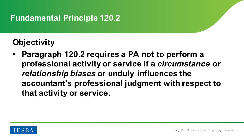 Page 7 | Confidential and Proprietary Information Professional Behavior Paragraph 150.1 requires that all PAs comply with relevant laws and regulations and avoid any action that the PA knows or should know may discredit the profession.