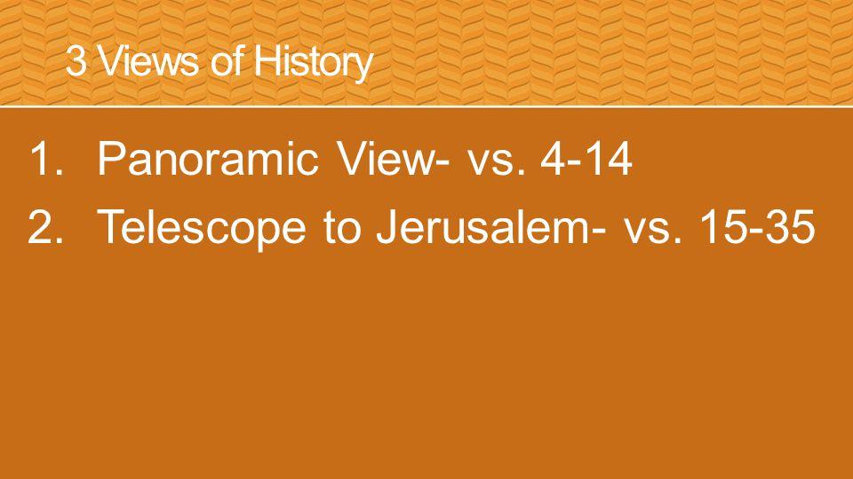 3 Views of History 1.Panoramic View- vs. 4-14 2.Telescope to Jerusalem- vs. 15-35