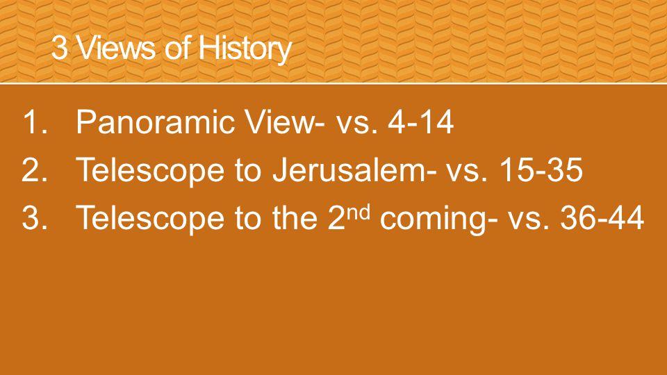 3 Views of History 1.Panoramic View- vs. 4-14 2.Telescope to Jerusalem- vs.