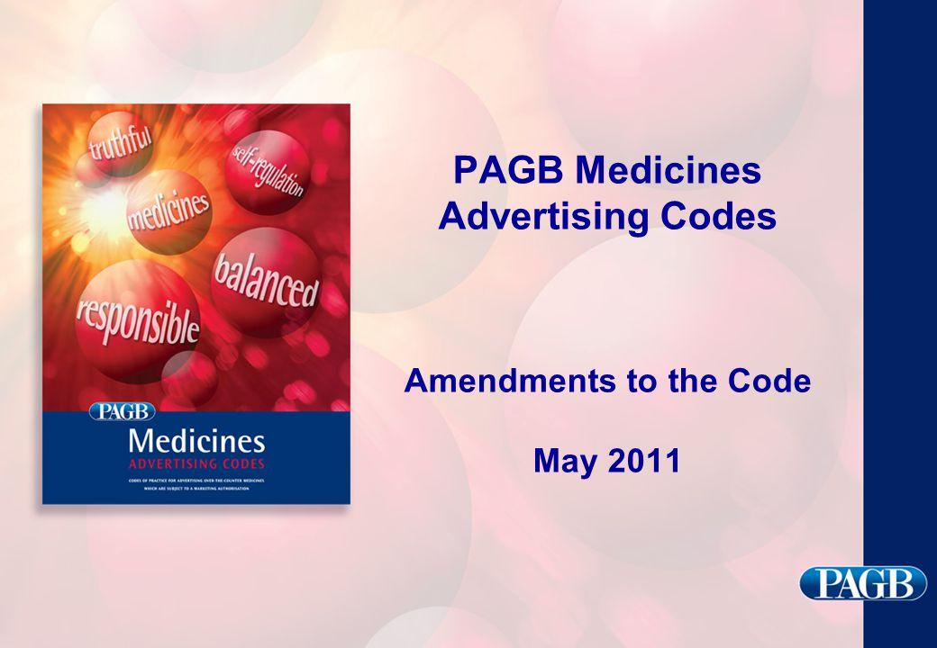 PAGB Medicines Advertising Codes Amendments to the Code May 2011