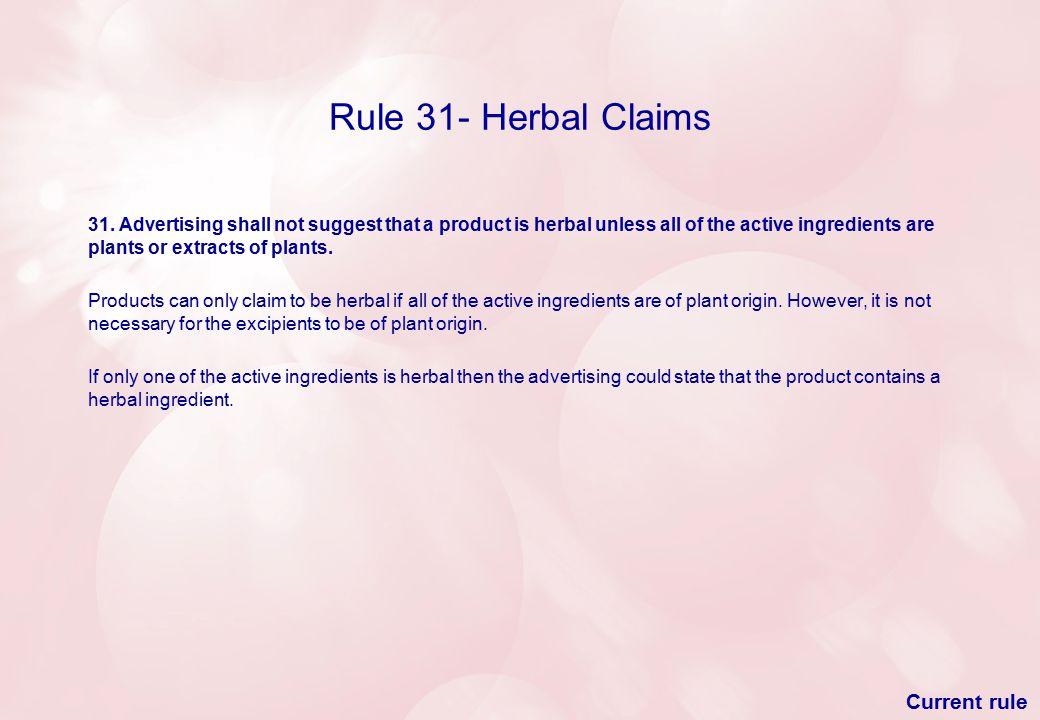 Rule 31- Herbal Claims 31.
