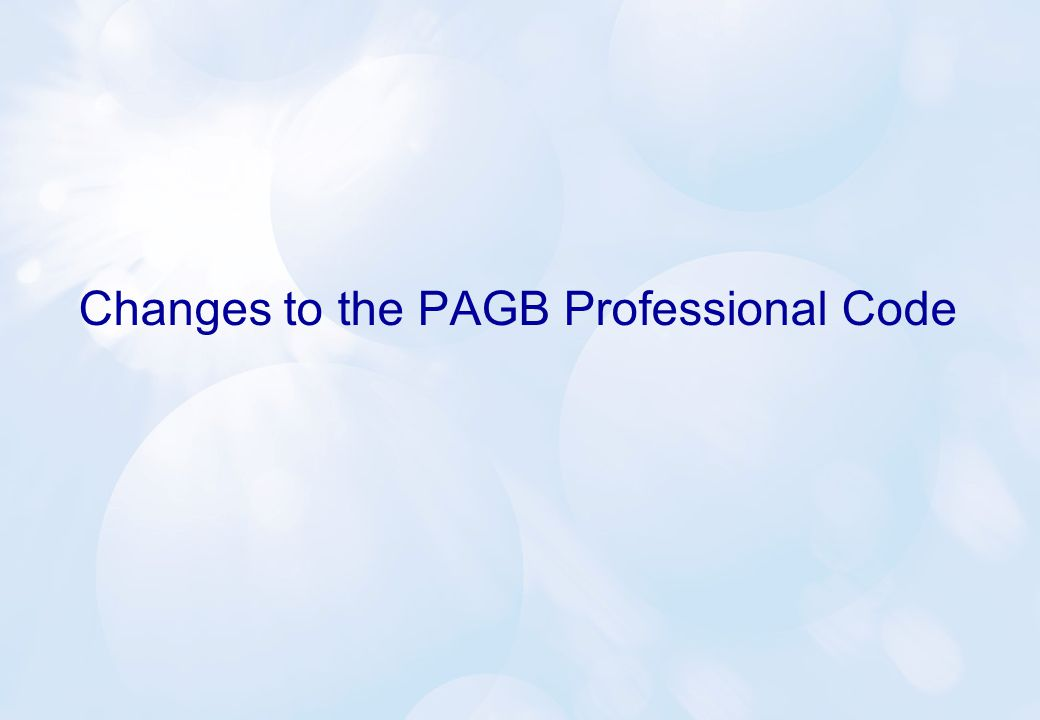 Changes to the PAGB Professional Code