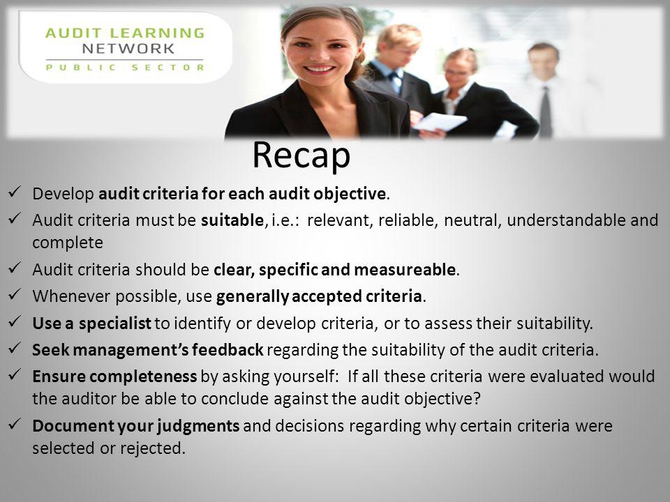 Recap Develop audit criteria for each audit objective.