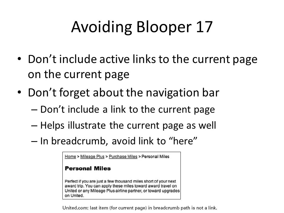 Avoiding Blooper 17 Don't include active links to the current page on the current page Don't forget about the navigation bar – Don't include a link to