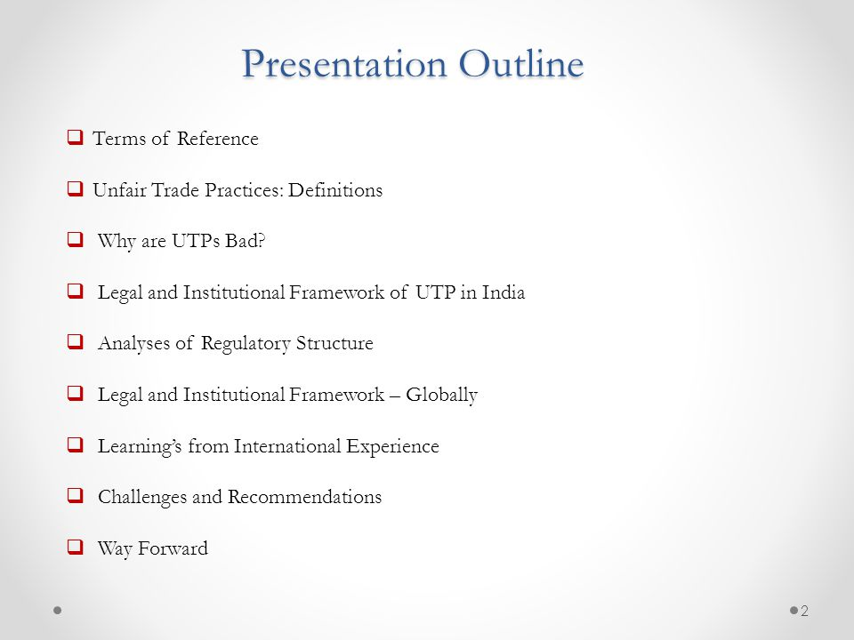 Presentation Outline  Terms of Reference  Unfair Trade Practices: Definitions  Why are UTPs Bad.