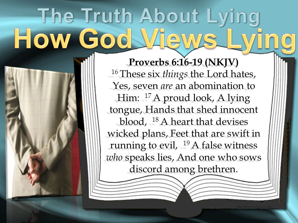 Proverbs 6:16-19 (NKJV) 16 These six things the Lord hates, Yes, seven are an abomination to Him: 17 A proud look, A lying tongue, Hands that shed inn
