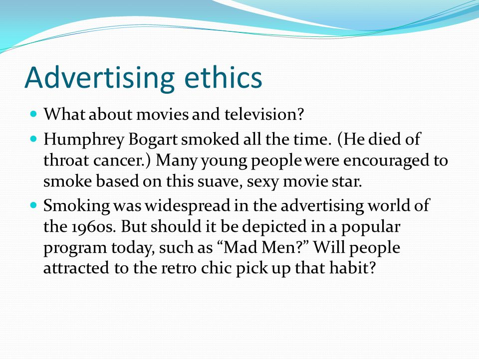 Advertising ethics What about movies and television.