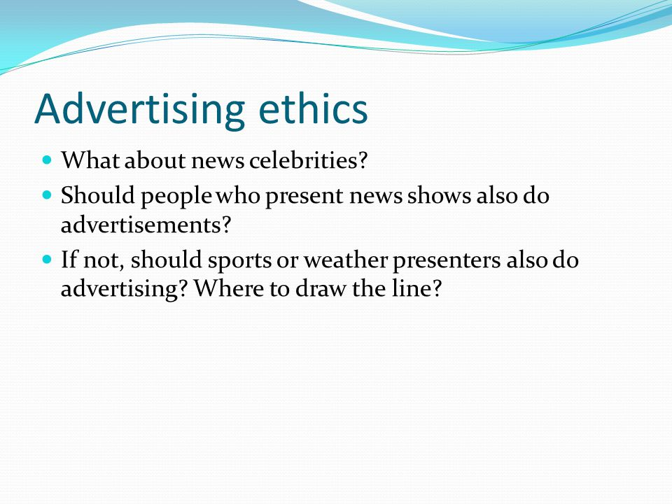 Advertising ethics What about news celebrities.