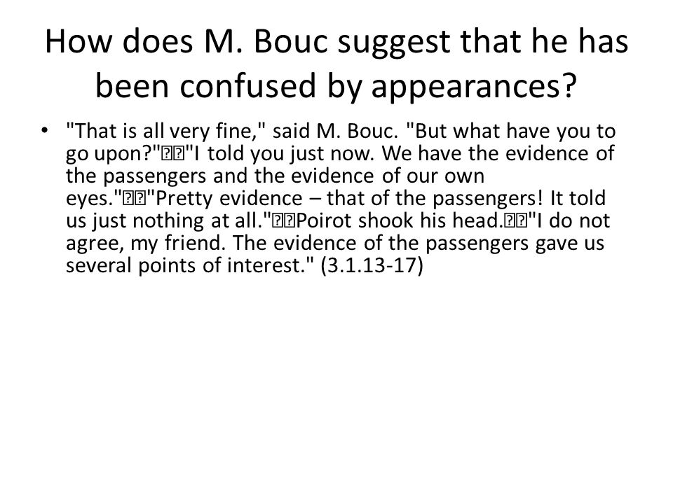 How does M. Bouc suggest that he has been confused by appearances?