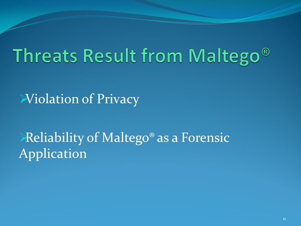  Violation of Privacy  Reliability of Maltego® as a Forensic Application 11