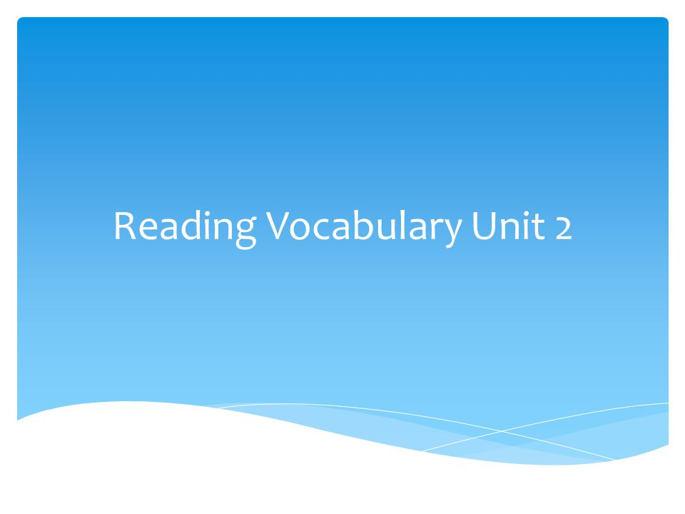 Reading Vocabulary Unit 2
