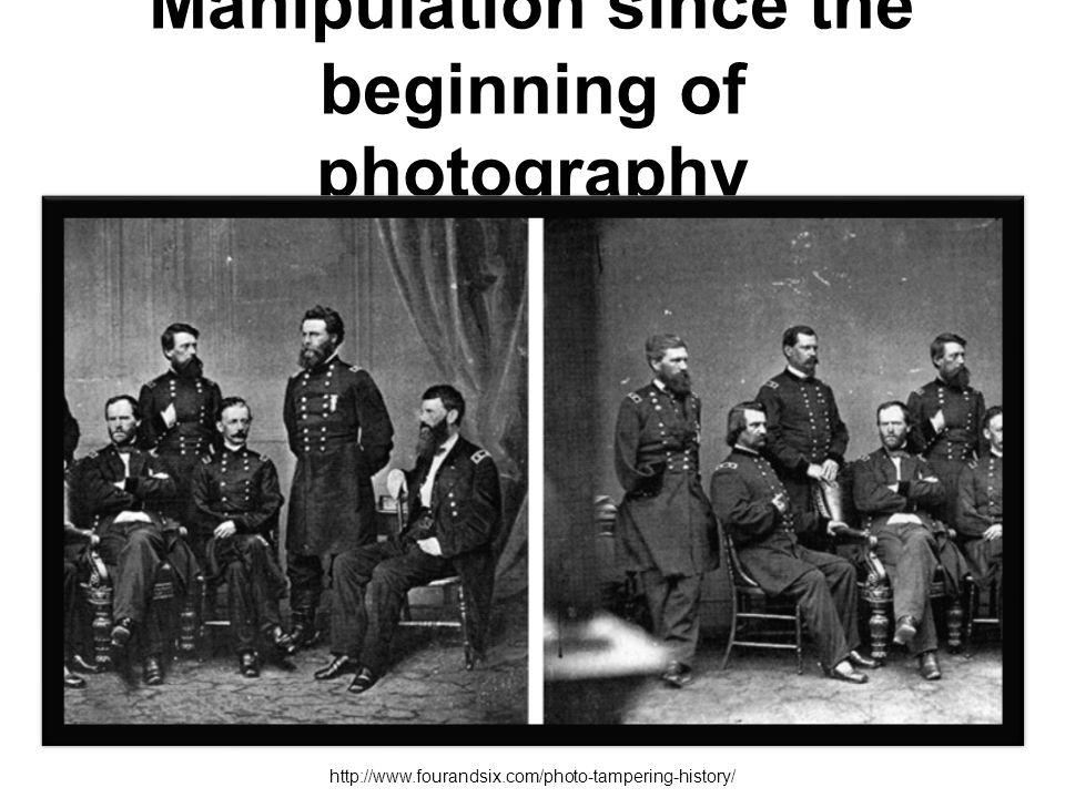 Manipulation since the beginning of photography http://www.fourandsix.com/photo-tampering-history/