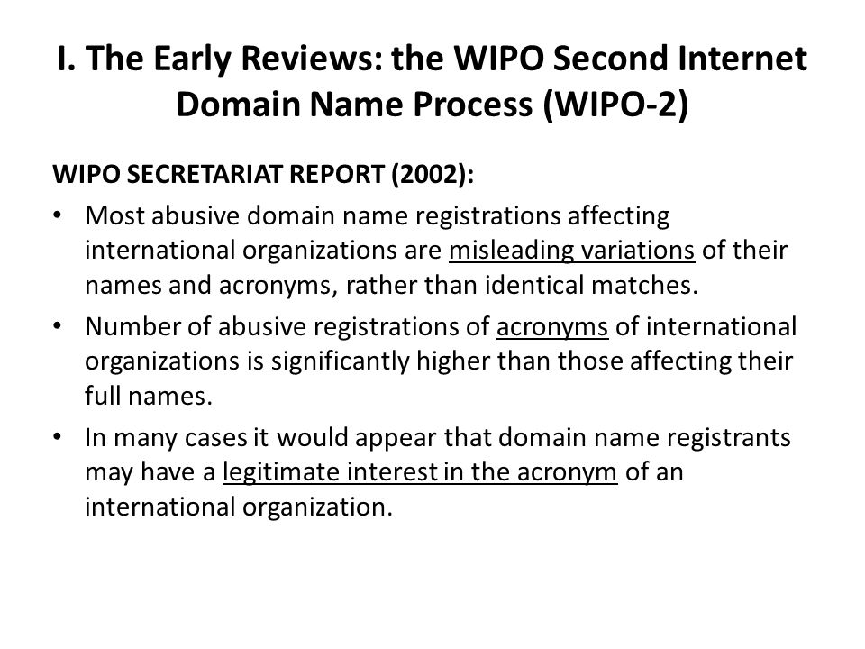 I. The Early Reviews: the WIPO Second Internet Domain Name Process (WIPO-2) WIPO SECRETARIAT REPORT (2002): Most abusive domain name registrations aff