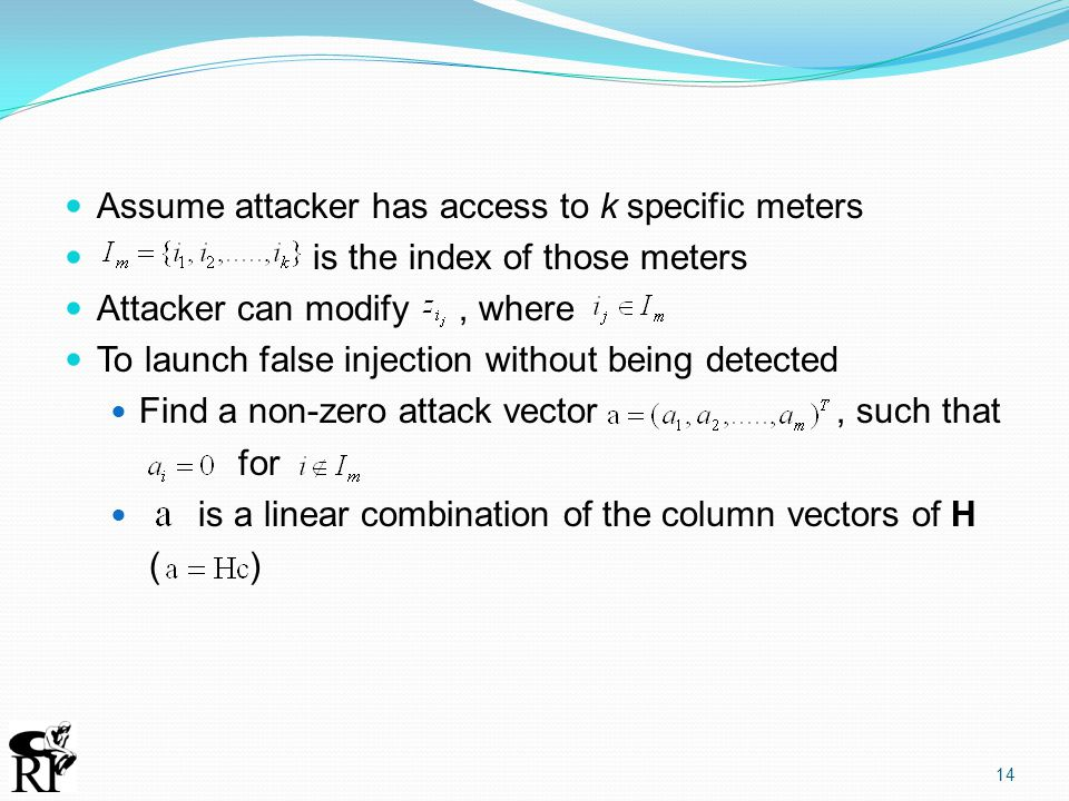 Assume attacker has access to k specific meters is the index of those meters Attacker can modify, where To launch false injection without being detect
