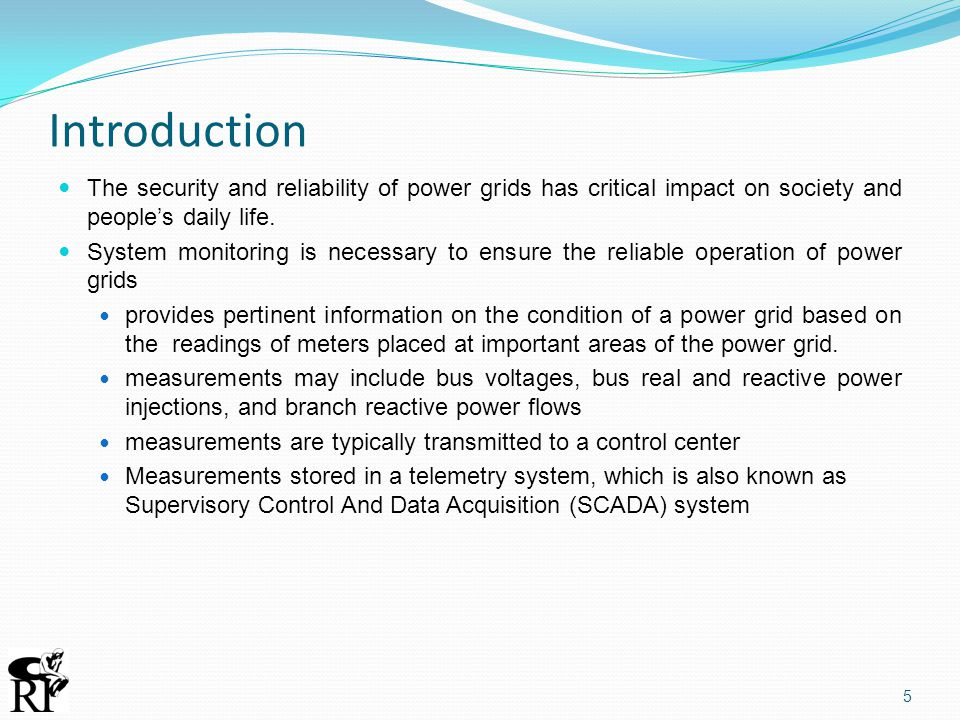 Introduction The security and reliability of power grids has critical impact on society and people's daily life. System monitoring is necessary to ens