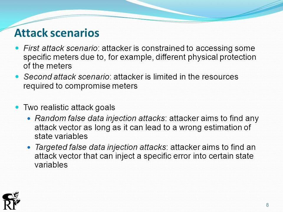 Attack scenarios First attack scenario: attacker is constrained to accessing some specific meters due to, for example, different physical protection o