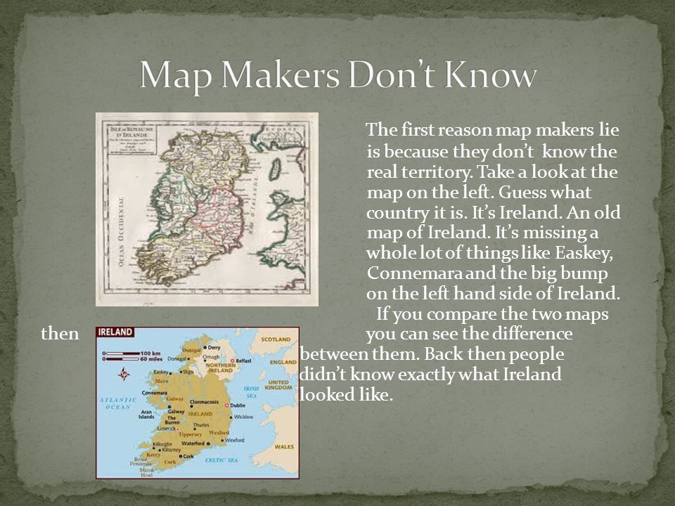 The first reason map makers lie is because they don't know the real territory.