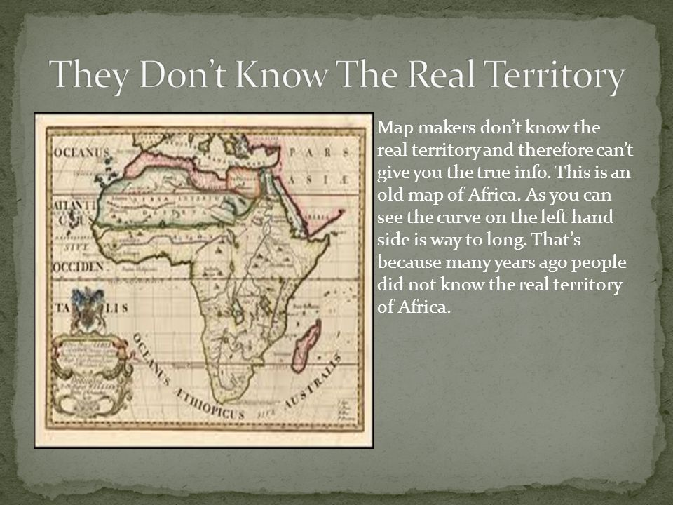 Another reason map makers lie is because they don't want people to know the real territory.