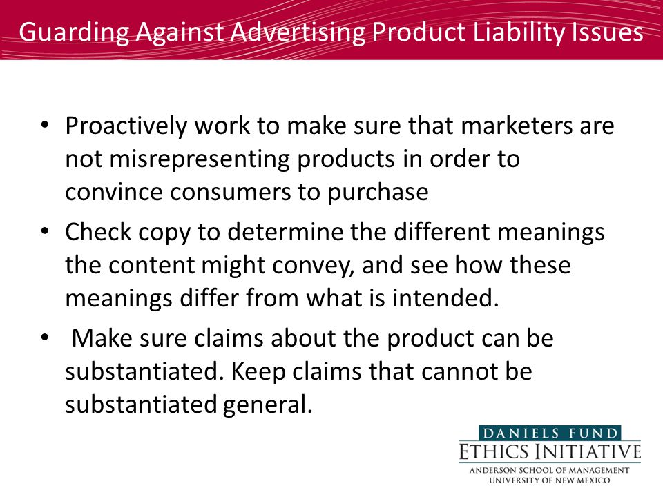 Proactively work to make sure that marketers are not misrepresenting products in order to convince consumers to purchase Check copy to determine the different meanings the content might convey, and see how these meanings differ from what is intended.