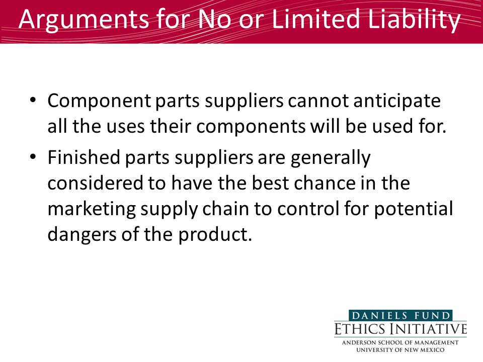 Arguments for No or Limited Liability Component parts suppliers cannot anticipate all the uses their components will be used for.
