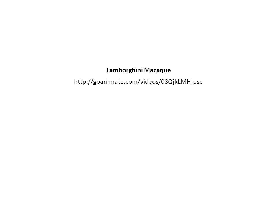 http://goanimate.com/videos/08QjkLMH-psc Lamborghini Macaque