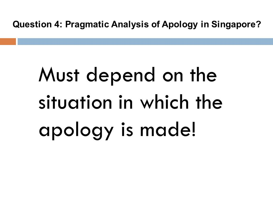 Must depend on the situation in which the apology is made.