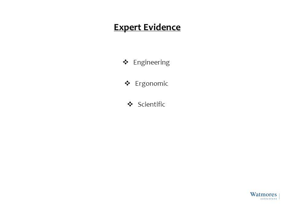 Expert Evidence  Engineering  Ergonomic  Scientific