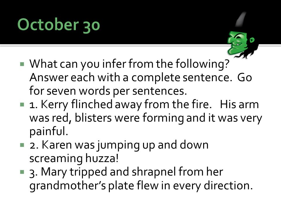  What can you infer from the following. Answer each with a complete sentence.