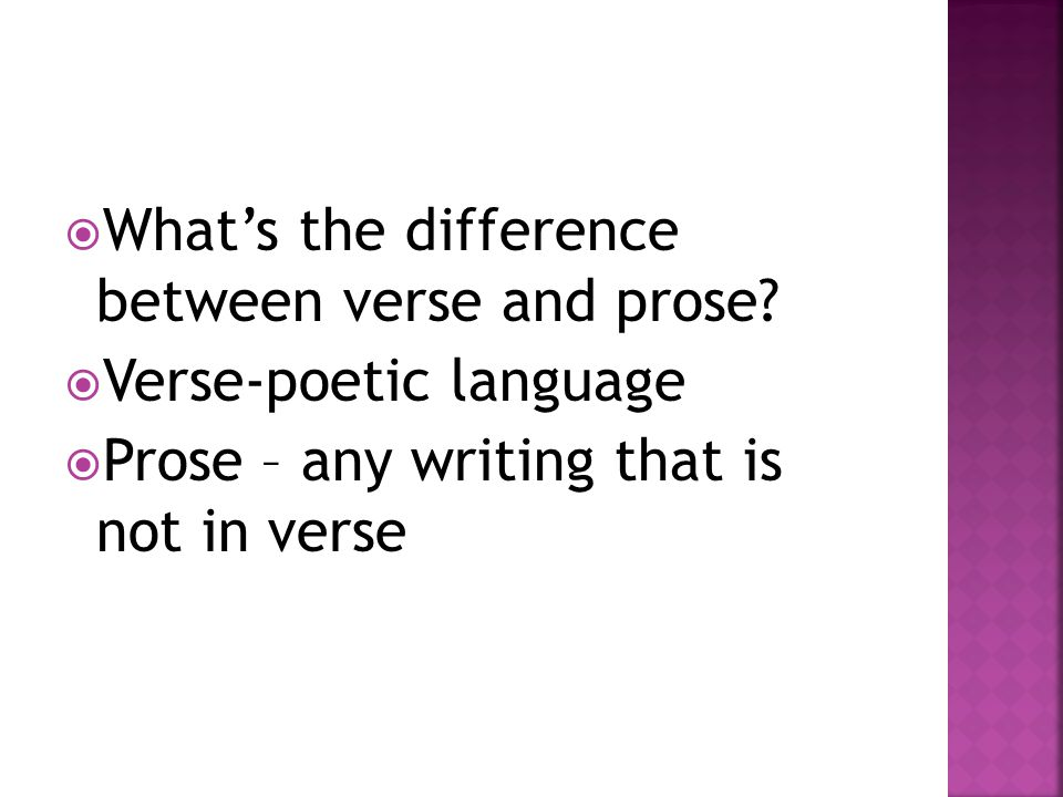  What's the difference between verse and prose.